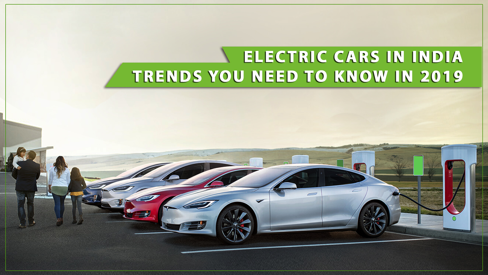 Electric Cars: Trends You Need To Know in 2019
