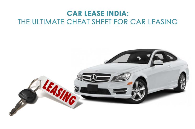 Car Lease India: The Ultimate Cheat Sheet for Car Leasing